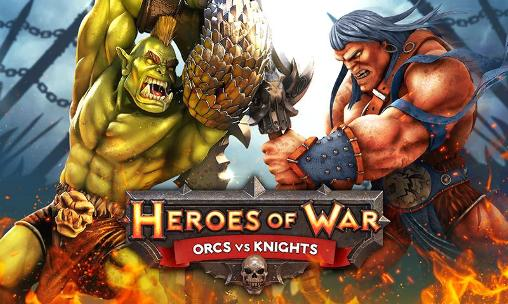 Heroes of War Orcs vs Knights Triche Astuce