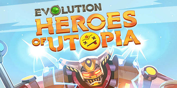 Evolution Heroes of Utopia Triche astuce